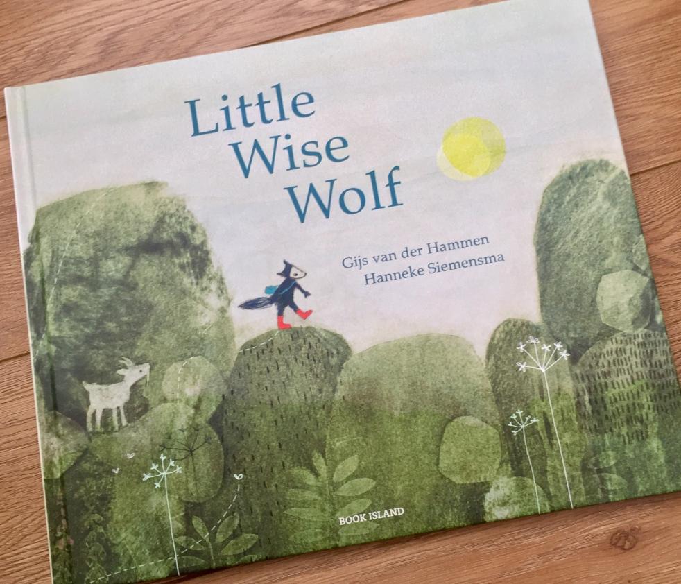 Title: Little Wise Wolf Author(s):Gijs van der Hammen, Hanneke Siemensma (Translated by Laura Watkinson)