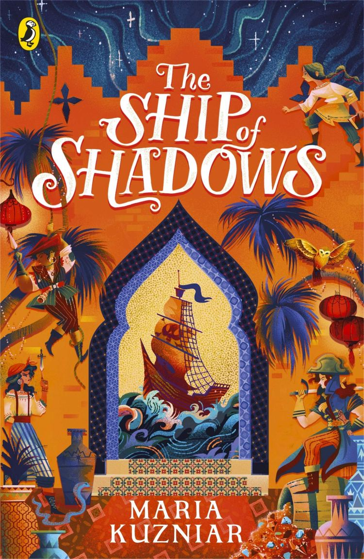 This image shows a very colorful book cover for The Ship of Shadows by Maria Kuzniar. It is primarily orange and blue. It is quite detailed with a pirate ship, three female pirates and a young girl.