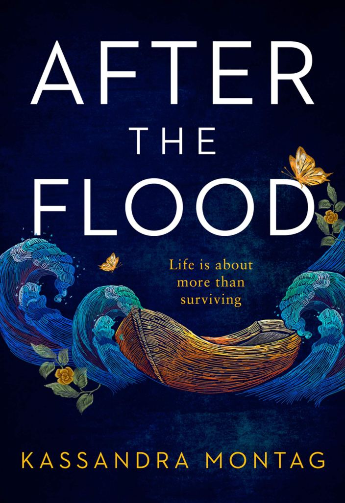 "This book cover has a deep blue background with the words ""After the flood"" in large, block capitals. There is a sketch image of a boat, waves, butterflies and flowers. The author's name is at the bottom of the book - Kassandra Montag."