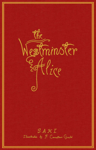 This book cover is very simple. It has a deep read background and a simple gold border. In the middle of the cover are the words The Westminster Alice in a gold, fancy font. The author's name is in the same font at the bottom of the cover.