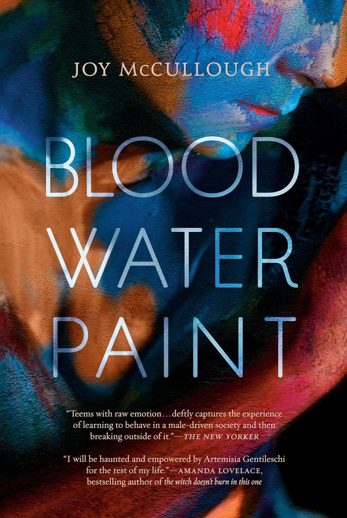 This image is the cover of Blood Water Paint by Joy McCullough. It shows part of a woman's face, body and arm. She is covered in different colour paints.
